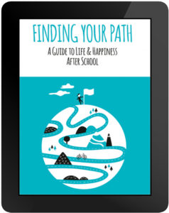 Finding Your Path: A guide to life & happiness after school