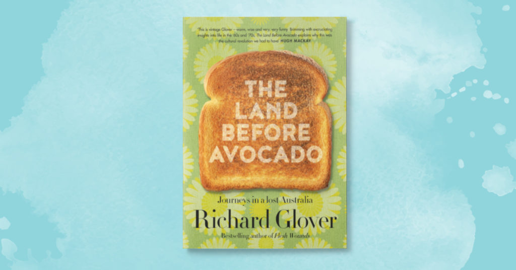 Land Before Avocado Richard Glover cover