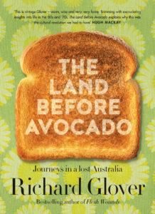 The Land Before Avocado Richard Glover