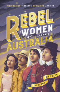 Rebel Women Who Changed Australia