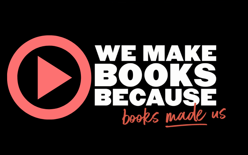 We Make Books Because ...