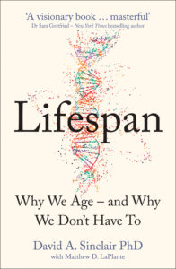 Lifespan: The Revolutionary Science Of Why We Age - And Why We Don't Have To
