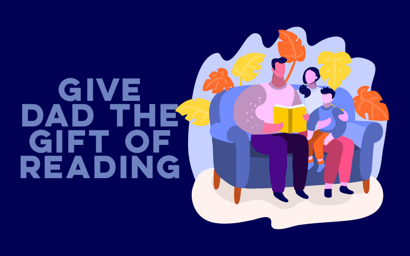 Give Dad the Gift of Reading